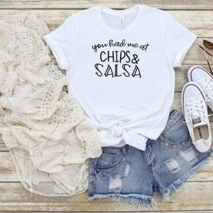 You had me at chips and salsa graphic t shirt